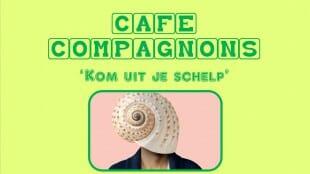 affiche-cafe-compagnons-kom-uit-je-schelp
